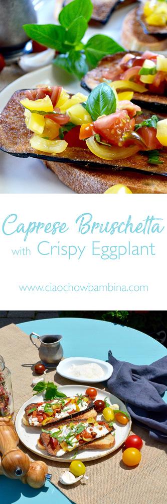 Caprese Bruschetta with Fried Eggplant ciaochowbambina.com